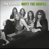Mott the Hoople: The  Essential Mott the Hoople