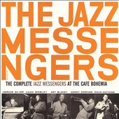 The Jazz Messengers/Art Blakey & the Jazz Messengers: The Complete Jazz Messengers at the Cafe Bohemia