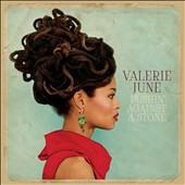 Valerie June: Pushin' Against a Stone [Digipak]