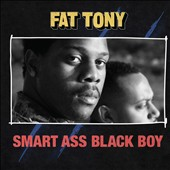 Fat Tony: Smart Ass Black Boy [PA] [Digipak]