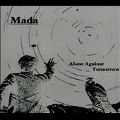 Mada: Alone Against Tomorrow [Digipak]