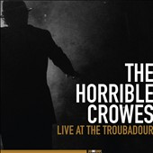The Horrible Crowes: Live at the Troubadour [CD/DVD] [Digipak]