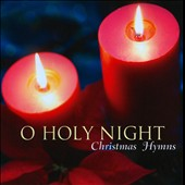 Various Artists: O Holy Night: Christmas Hymns