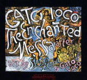 Gato Loco/Stefan Zeniuk: The Enchanted Messa