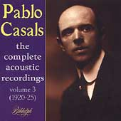 Pablo Casals - Complete Acoustic Recordings Vol 3 - 1920-25