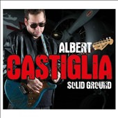 Albert Castiglia: Solid Ground [Digipak]