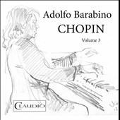 Adolfo Barabino plays Chopin, Vol. 3 / Adolfo Barabino, piano