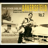 Various Artists: The Other Side of Bakersfield, Vol. 2: 1950s & 60s Boppers and Rockers from