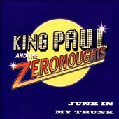 King Paul and the Zeronoughts: Junk in My Trunk