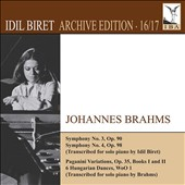 Brahms: Symphonies Nos. 3 & 4; Paganini Variations Books I and II; 6 Hungarina Dances WoO 1 / Idil Biret, piano