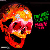 Archie Shepp: Magic of Ju-Ju [Limited Edition]