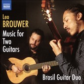 Leo Brouwer (b.1939): Music for Two Guitars / Joao Luiz & Douglas Lora, guitars
