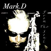 Mark D: From the Soul
