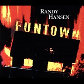 Randy Hansen: Funtown [Digipak]