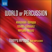 World of Percussion - Works for percussion & electronics by Bruno Mantovani, Marco Stroppa, Peter Eotvos, René Leibowitz, Philippe Hersant & Jean-Claude Risset / Thierry Miroglio, percussion