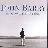 John Barry (Conductor/Composer): Barry: The Beyondness of Things