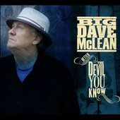 Big Dave McLean: Better the Devil You Know