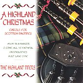 The Highland Bagpipes: A Highland Christmas: Carols For Scottish Bagpipes