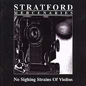 Stratford Mercenaries: No Sighing Strains of Violins
