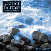 Various Artists: Seascapes: Ocean Fantasy