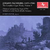 Pachelbel: The Complete Organ Works Vol 9 / Joseph Payne
