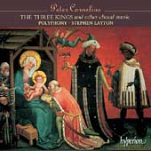 Cornelius: The Three Kings, etc / Stephen Layton, Polyphony