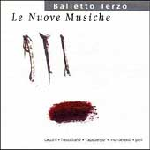 Le Nuove Musiche - Caccini, et al / Balletto Terzo
