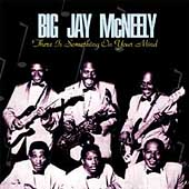 Big Jay McNeely: There Is Something on Your Mind