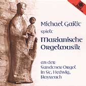 Michael Gailit spielt Marianische Orgelmusik