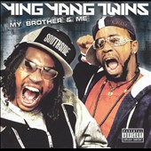 Ying Yang Twins: My Brother & Me [PA]