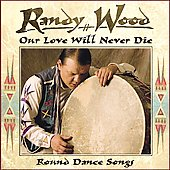 Randy Wood (Cree Tribe): Our Love Will Never Die