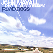 John Mayall & the Bluesbreakers (John Mayall): Road Dogs