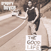 Gregory Boyce: The Good Life