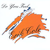 Erik Cole: Do You Feel