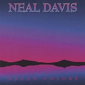 Neal Davis: Dream Colors *