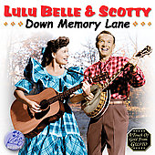 Lulu Belle & Scotty: Down Memory Lane With Lulu Belle and Scotty