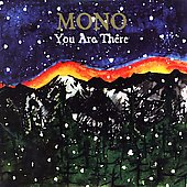 Mono (Japan): You Are There