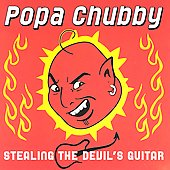 Popa Chubby: Stealing the Devil's Guitar