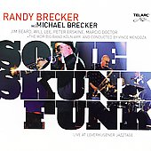 Michael Brecker/Randy Brecker: Some Skunk Funk (Live at Leverkusener Jazztage 2003)