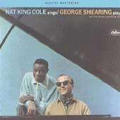 George Shearing/Nat King Cole: Nat King Cole Sings/George Shearing Plays [Remaster]