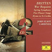 Britten: War Requiem, Spring Symphony, Five Flower Songs, Etc.