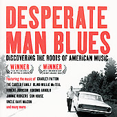 Various Artists: Desperate Man Blues: Discovering the Roots of American Music