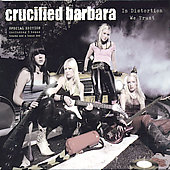 Crucified Barbara: In Distortion We Trust [Bonus Tracks] *