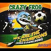 Crazy Frog: We Are the Champions (Ding a Dang Dong) [Single]