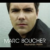 Reynaldo Hahn: Songs / Marc Boucher, Oliver Godin