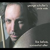George Schuller: Like Before, Somewhat After [Digipak]