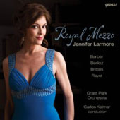 Royal Mezzo - Barber: Andromache's Farewell;  Britten: Phaedra;  Ravel, Berlioz / Kalmar, et al