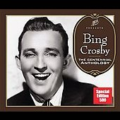 Bing Crosby: The Centennial Anthology