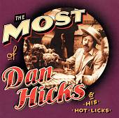 Dan Hicks: The Most of Dan Hicks & His Hot Licks