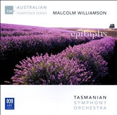 Malcolm Williamson: Epitaphs (2009) / Caroline Almonte, piano; Erica Kennedy, violin; Janet Rutherford, viola; Tasmanian SO; Mills